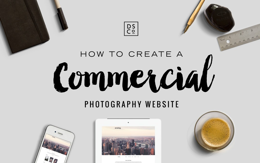 HOW TO CREATE A COMMERCIAL PHOTOGRAPHY WEBSITE