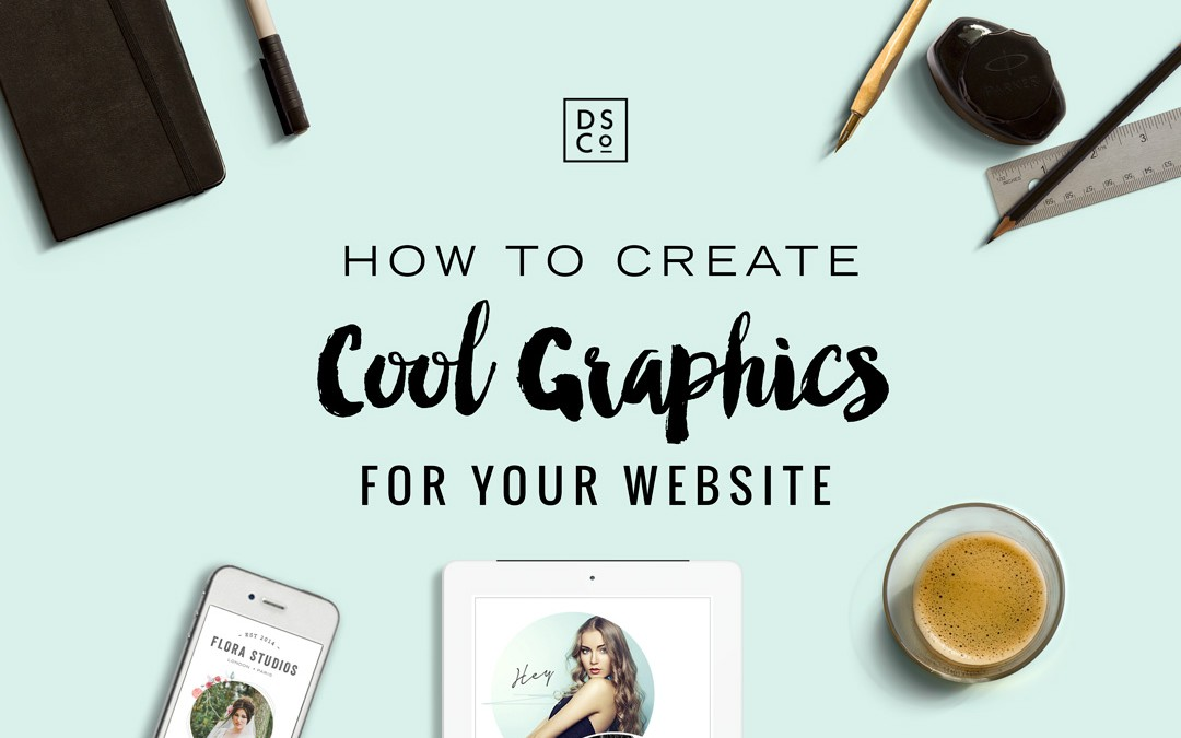 HOW TO CREATE COOL GRAPHICS FOR YOUR WEBSITE