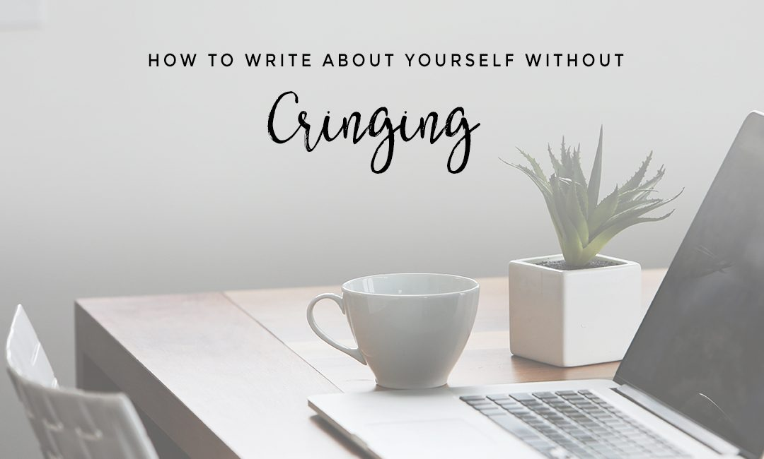 HOW TO WRITE ABOUT YOURSELF WITHOUT CRINGING with COPY KAT CREATIVE
